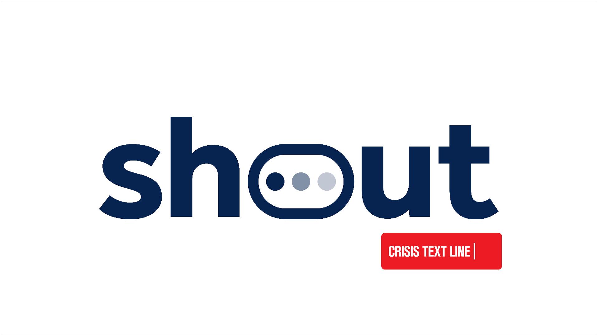 Shout - Crisis Text Line